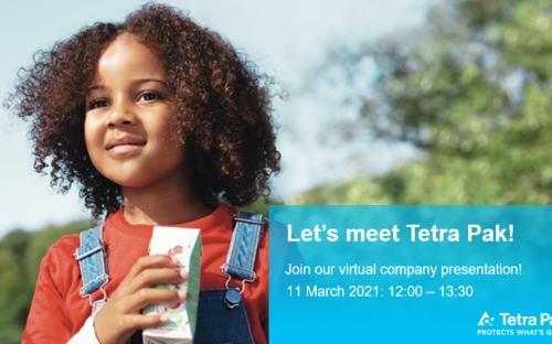 Dziewczynka spogląda w dal. Uśmiecha się, trzyma w ręku soczek.Tekst: Let's meet Tetra Pak! Join our virtual company presentation! 11 MArch 2021: 12:00 - 13:30. Logo Tetra Pak!